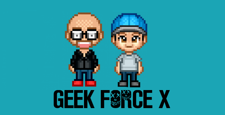 Those Geeks You Know present Geek Force X