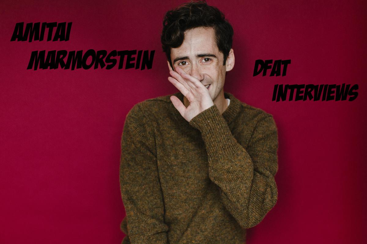 DFAT Interviews – Amitai Marmorstein